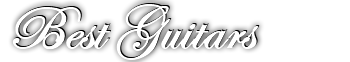 Best Guitars - Customshop Gitarren vom Feinsten